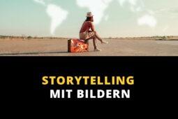 Storytelling mit Bildern – 4 Tipps um wortlos Geschichten zu erzählen