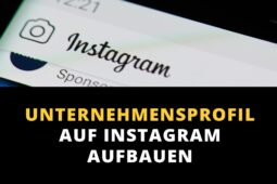 So baust Du ein Unternehmensprofil auf Instagram auf
