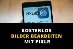 Bilder bearbeiten kostenlos mit PIXLR